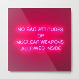 No Bad Attitudes Metal Print