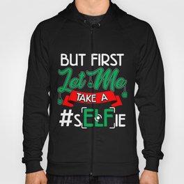 Funny Christmas Elf- But First Let Me Take An #Elfie print Hoody