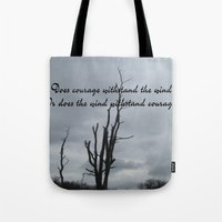 courage Tote Bags featuring Courage by Wired Circuit