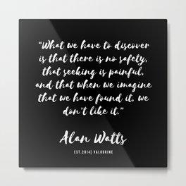 40  |  Alan Watts Quote 190516 Metal Print