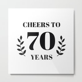 Cheers to 70 Years. 70th Birthday Party Ideas. 70th Anniversary Metal Print