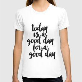 Today Is A Good Day For A Good Day Sign, FREE SHIPPING, Family Room Sign, Quote T-shirt