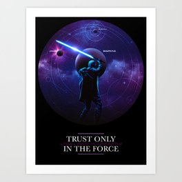 Trust only in the Force Art Print