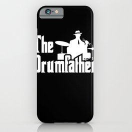 The Drumfather Funny Gift For Drummer design iPhone Case