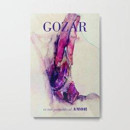 Gozar es tan parecido al Amor Metal Print