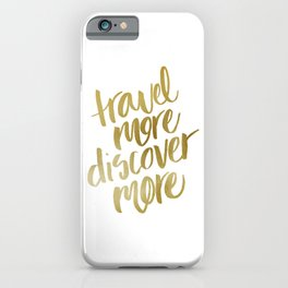 Travel More Discover More Gold iPhone Case