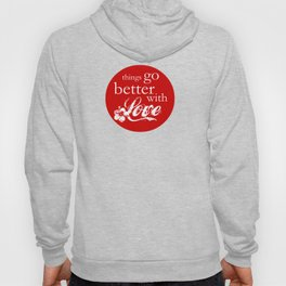 things go better with Love Hoody