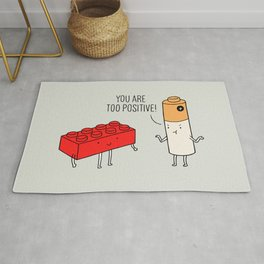 You are too positive Rug