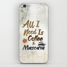 All I Need Is Coffee & Mascara iPhone & iPod Skin