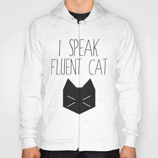 I Speak Fluent Cat Hoody