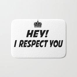 I respect you. Bath Mat
