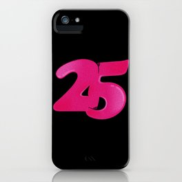 25 iPhone Case