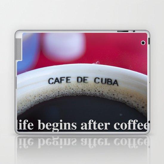 life begins after coffee Laptop & iPad Skin