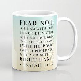 Isaiah 41:10 Bible Quote Coffee Mug