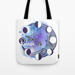 Don't Phase Me Tote Bag