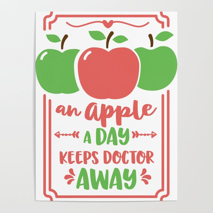 an apple a day keeps doctor away Poster by chadielhanchi