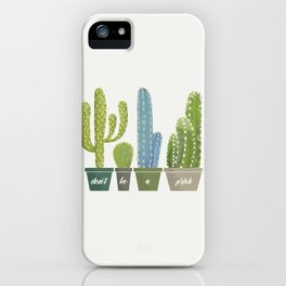 Don't Be A Prick Cactus iPhone Case