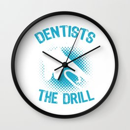 Dentists know the drill export 02 (2) Wall Clock