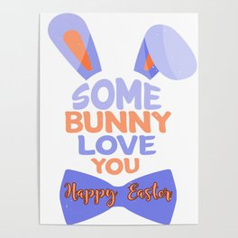 Some Bunny Love You Happy Easter Poster