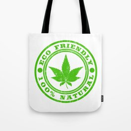 "A Nice Cannabis Tee For High Persons ""Eco Friendly 100% Natural"" T-shirt Design Marijuana Medication Tote Bag"
