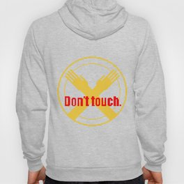 Don't Touch Hoody