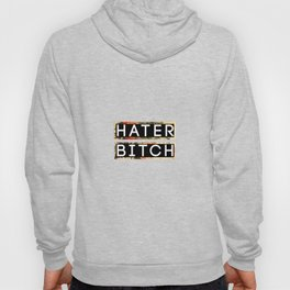 HATER BITCH Hoody