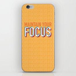 Maintain Your Focus iPhone Skin