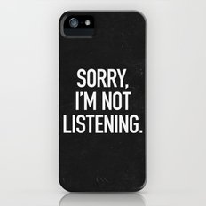 Sorry, I'm not listening Slim Case iPhone (5, 5s)