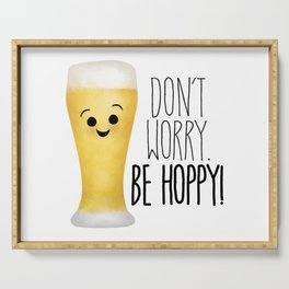 Beer | Don't Worry Be Hoppy Serving Tray