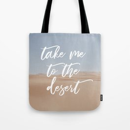 Take Me To The Desert: a feminine, typographic piece with photo + white ink Tote Bag
