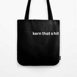 Kern That Shit Tote Bag