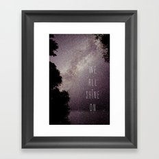 We All Shine On Framed Art Print
