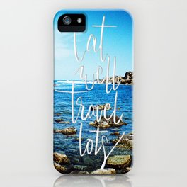 Eat well, travel lots iPhone Case