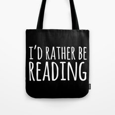 I'd Rather Be Reading - Inverted Tote Bag
