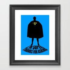 I'm Super, Thanks for Asking! Framed Art Print