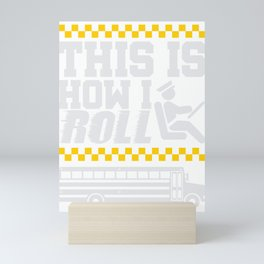 School Bus Driver How I Roll Mini Art Print