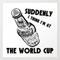 world cup Art Prints featuring Suddenly, The World Cup by Bunhugger Design