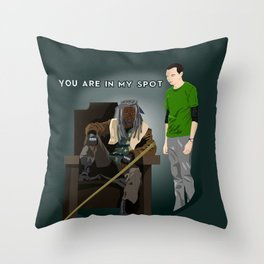 You are in my spot Throw Pillow
