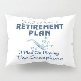I Plan On Playing The Saxophone Pillow Sham