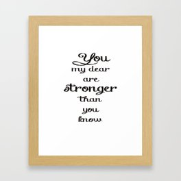 Stronger Than You Know Framed Art Print