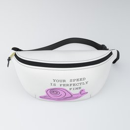 Your speed is perfectly fine! Fanny Pack