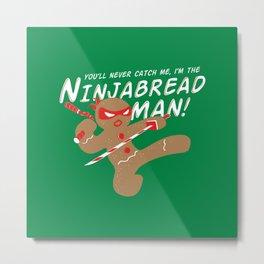 I'M the NINJABREAD MAN Metal Print