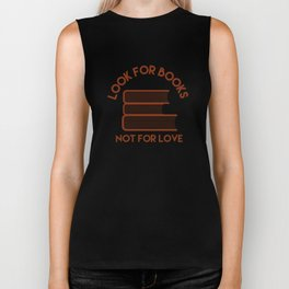 Looks for Books, Not for Love Biker Tank