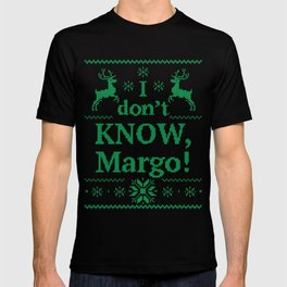 Christmas Vacation - I don't know, Margo! T-shirt