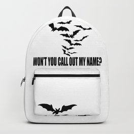 Won't you call out my name? Backpack