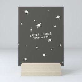 Little Things Mean a lot ... Mini Art Print