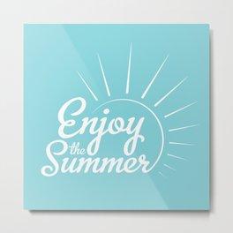 Enjoy the summer Metal Print