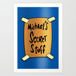 Michaels Secret Stuff. Art Print