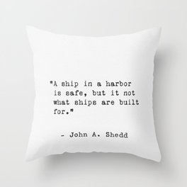 John A. Shedd quote Throw Pillow