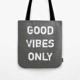"""""""Good Vibes Only""""  Typography Motivational Quote Tote Bag"""